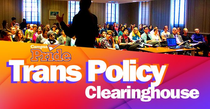 Campus Pride's Trans Policy Clearinghouse for Colleges & Universities